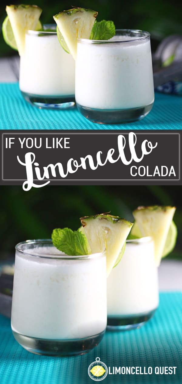 """If You Like Limoncello"" Colada - A Creamy Tropical Cocktail from LimoncelloQuest"